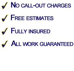 No call-out charges, Free estimates, Fully insured, All work guaranteed
